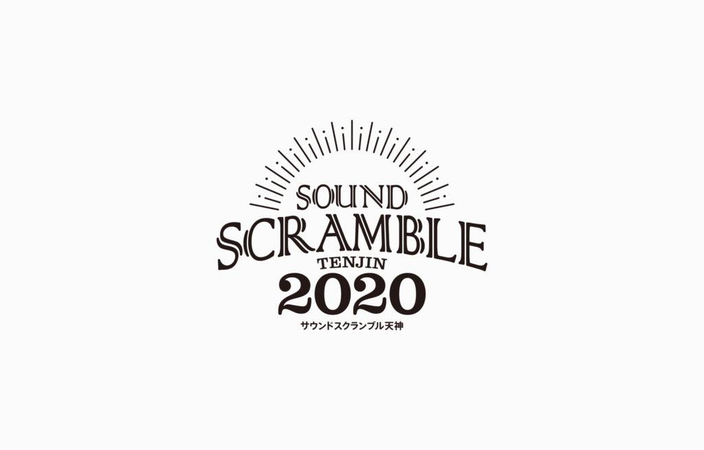 SOUND SCRAMBLE TENJIN 2020